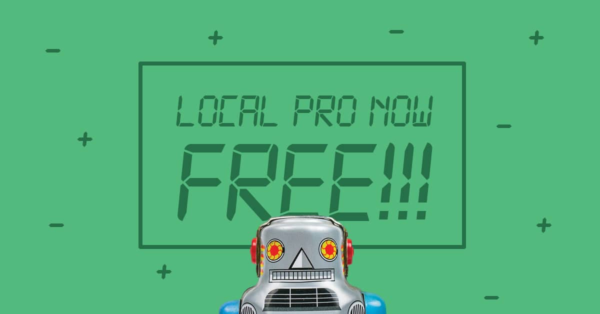 Local Pro is free for everyone